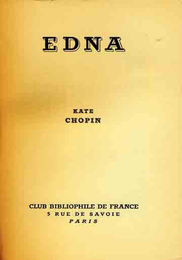 the awakening ednas The society of grand isle places many expectations on its women to belong to men and be subordinate to their children edna pontellier's society, therefore, abounds with mother-women, who.